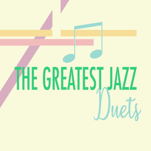 The Greatest Jazz Duets by Various Artists