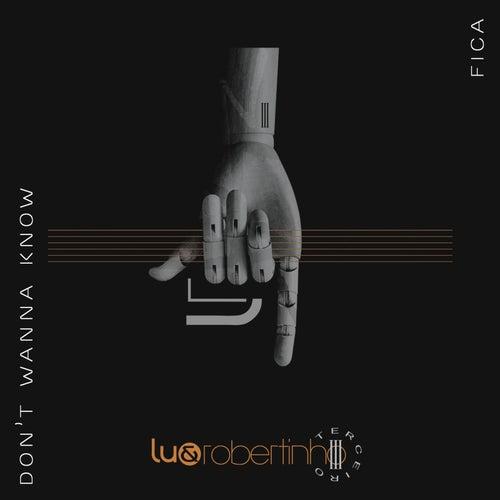 Don't Wanna Know / Fica (Ao Vivo) de Lu & Robertinho