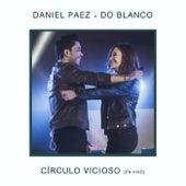Círculo Vicioso (En Vivo) de Daniel Paez