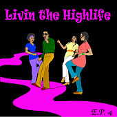 Living The Highlife EP 4 by Various Artists