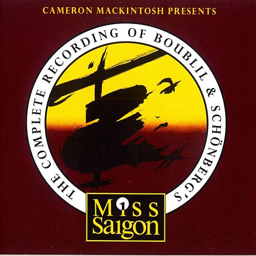 Miss Saigon (Cameron Mackintosh Presents) by Various Artists