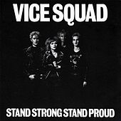 Stand Strong Stand Proud by Vice Squad