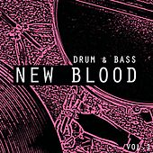 New Blood Drum & Bass, Vol. 1 by Various Artists