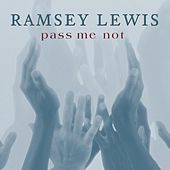 Pass Me Not de Ramsey Lewis