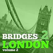Bridges to London, Vol. 2 - Selection of Dance Music de Various Artists