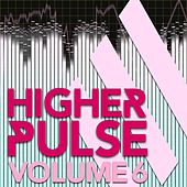 Higher Pulse, Vol. 6 by Various Artists