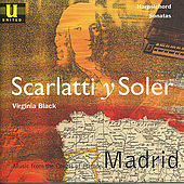 Scarlatti y Soler: Music from the Courts of Europe - Madrid by Virginia Black