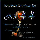 Bach In Musical Box 44/Keyboard Arrangements Of Concertos Bwv 978 - 979 by Shinji Ishihara
