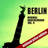 Berlin Minimal Underground Vol. 4 di Various Artists