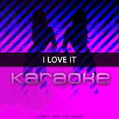 I Love It (Originally Performed by Kanye West and Lil Pump) de Chart Topping Karaoke (1)