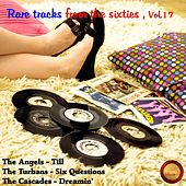 Rare Tracks from the Sixties, Vol. 17 by Various Artists