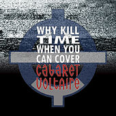 Why Kill Time (When You Can Cover Cabaret Voltaire) von Various Artists