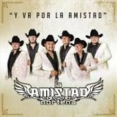 Y Va por la Amistad by La Amistad Norteña
