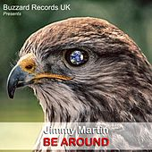 Be Around by Jimmy Martin
