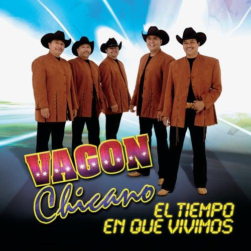 El Tiempo En Que Vivimos by Vagon Chicano