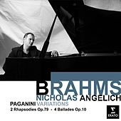 Brahms: Variation on a Theme of Paganini, Ballades, Waltzes de Nicholas Angelich