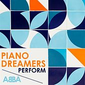 Piano Dreamers Perform ABBA by Piano Dreamers