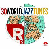 30 World Jazz Tunes by Various Artists