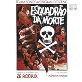 O Esquadrão da Morte (Trilha Sonora Original) de Zé Rodrix