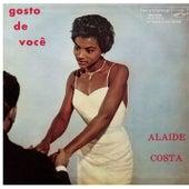 Gosto de Você de Alaide Costa