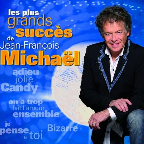 Les Plus Grands Succès De Jean-François Michaël by Jean-Francois Michael