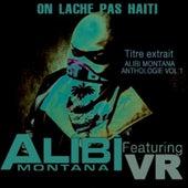 On lâche pas Haiti (Titre extrait Alibi Montana anthologie, vol. 1) by Alibi montana
