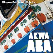 Akwaaba Wo Africa by Various Artists