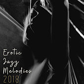 Erotic Jazz Melodies 2018 by Instrumental Jazz Love Songs