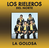 La Golosa by Los Rieleros Del Norte