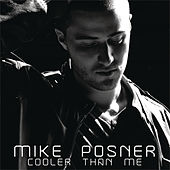 Cooler Than Me (Single Mix) de Mike Posner