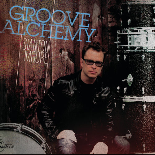 Groove Alchemy by Stanton Moore