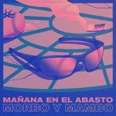Mañana en el Abasto de Morbo y Mambo