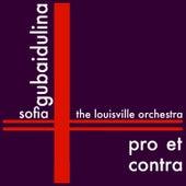 Gubaidulina: Pro et Contra by Louisville Orchestra