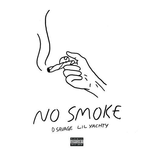 No Smoke by D Savage & Lil Yachty