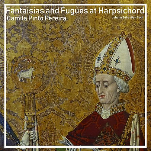 Fantaisias and Fugues at Harpsichord di Camila Pinto Pereira