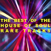 The Best of the House of Soul: Rare Tracks by Various Artists