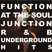 Function at the Soul Junction: R&B Underground Hits by Various Artists