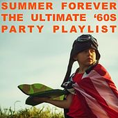 Summer Forever: The Ultimate '60s Party Playlist de Various Artists