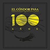 Cóndor Pasa 100 Años von Various Artists
