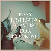 Easy Listening Playlist For Cooking von Various Artists