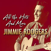 All the Hits and More by Jimmie Rodgers