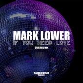 If U Need Love de Mark Lower