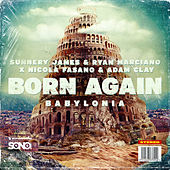 Born Again (Babylonia) van Sunnery James & Ryan Marciano