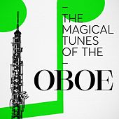The Magical Tunes of the Oboe de Various Artists