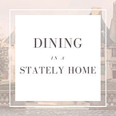 Dining in a Stately Home von Various Artists