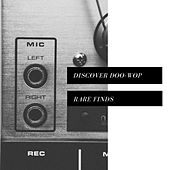 Discover Doo-wop: Rare Finds by Various Artists