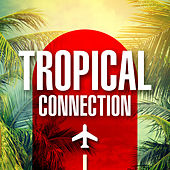 Tropical Connection von Various Artists