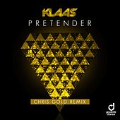 Pretender (Chris Gold Remix) by Klaas
