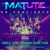 Girls Just Wanna Have Fun (En Vivo) de Matute