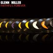 Faithful Forever de Glenn Miller